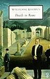 Death in Rome (Penguin Twentieth-Century Classics) (0140187901) by Koeppen, Wolfgang