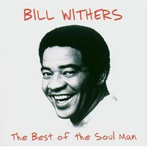 Bill Withers - The Best Of The Soul Man - Zortam Music