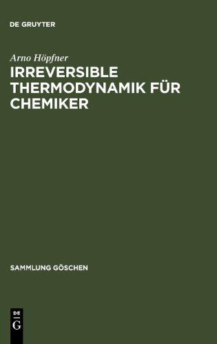 Irreversible Thermodynamik für Chemiker (Sammlung Gaschen)