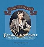 Eleanor Roosevelt: Making the World a Better Place (American Heroes) (0761430695) by Collard, Sneed B.
