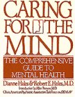Caring for the Mind: The Comprehensive GU, Dianne Hales