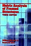 Matrix Analysis of Framed Structures (0412078619) by William Weaver