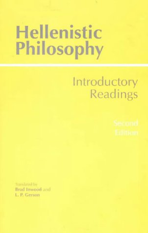 Brad Inwood & L.P. Gerson, Hellenistic Philosophy: Introductory Readings