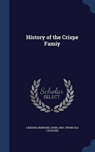 History of the Crispe Famiy