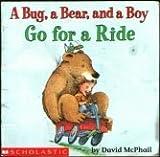 A bug, a bear, and a boy go for a ride (059066218X) by McPhail, David M