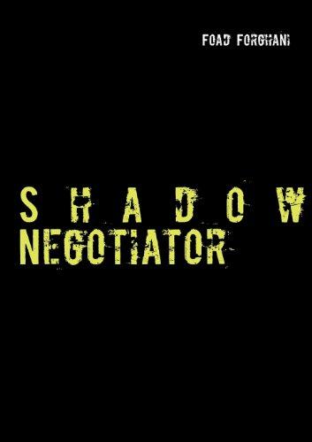 Shadow Negotiator: Der Spezialist für besondere Fälle