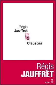 Régis Jauffret - Claustria