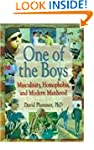 One of the Boys: Masculinity, Homopho...