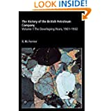 The History of the British Petroleum Company, Vol. 1: The Developing Years, 1901-1932