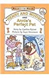 Henry and Mudge and Annie's Perfect Pet (Henry & Mudge Books (Pb))