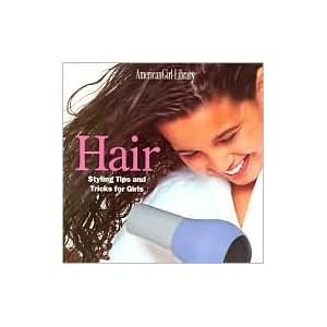Hair: Styling Tips and Tricks for Girls (American Girl Library Series) by Jim Jordan (Photographer)