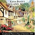 Karen Brown's England, Wales & Scotland 2009: Exceptional Places to Stay & Itineraries (Karen Brown's England, Wales & Scotland: Exceptional Places to Stay & Itineraries)
