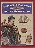 img - for Pirates & Patriots of the Revolution (Illustrated Living History) book / textbook / text book