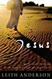 Jesus: An Intimate Portrait of the Man, His Land, and His People (0764200550) by Anderson, Leith