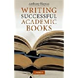 Writing Successful Academic Booksby Anthony Haynes