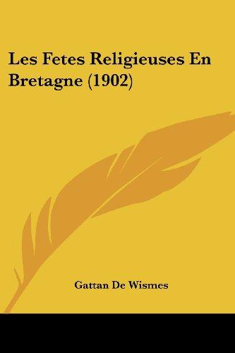Les Fetes Religieuses En Bretagne (1902)
