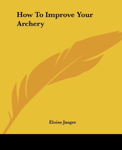 How To Improve Your Archery