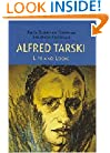 Alfred Tarski: Life and Logic