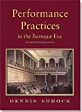 img - for Performance Practices in the Baroque Era - as related to primary sources - Dennis Shrock book / textbook / text book