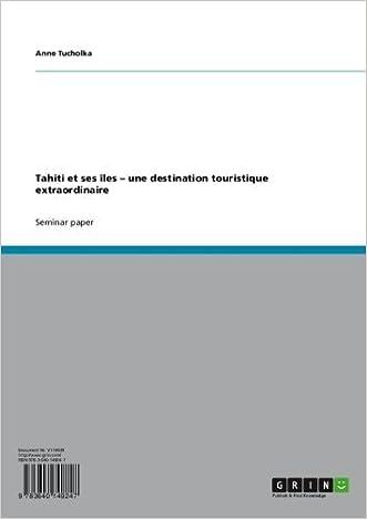 Tahiti et ses îles - une destination touristique extraordinaire (French Edition)
