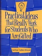 Practical Ideas That Really Work for Students Who Are Gifted (Book Only)
