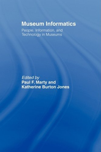 Museum Informatics: People, Information, and Technology...