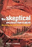 The Skeptical Environmentalist: Measuring the Real State of the World (0521010683) by Bjørn Lomborg
