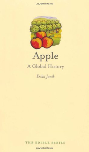 Apple: A Global History (Reaktion Books - Edible) PDF