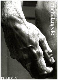 Michelangelo. Dipinti, sculture, architettura