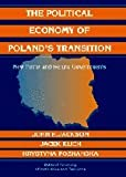 The Political Economy of Poland's Transition: New Firms and Reform Governments (Political Economy of Institutions and Decisions)