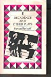 "Decadence and Other Plays: ""East"", ""West"" and ""Greek"" (0571140734) by Berkoff, Steven"