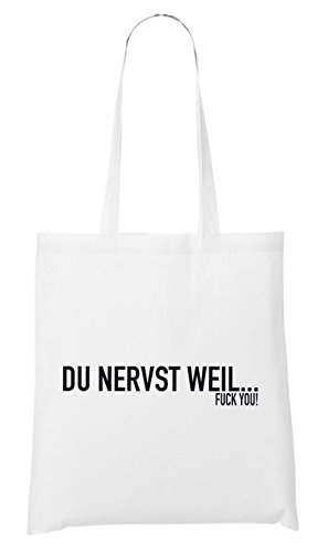 Du Nervst Weil... Borsa Bianco Certified Freak