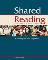 Shared Reading Grades 3 and Beyond : Working It Out Together