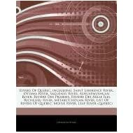 Articles on Rivers of Quebec, Including: Saint Lawrence River, Ottawa River, Saguenay River, Ashuapmushuan River...