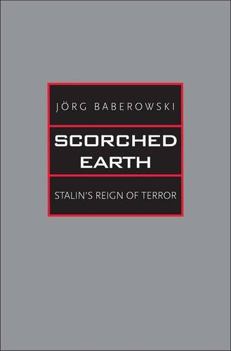 Scorched Earth: Stalin's Reign of Terror (The Yale-Hoover Series on Authoritarian Regimes)
