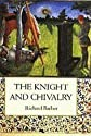 Knight and Chivalry. Revised Edition.