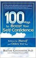 100 Ways to Boost Your Self - Confidence : Believe in Yourself and Others will Too price comparison at Flipkart, Amazon, Crossword, Uread, Bookadda, Landmark, Homeshop18