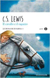 Il cavallo e il ragazzo. Le cronache di Narnia: 3