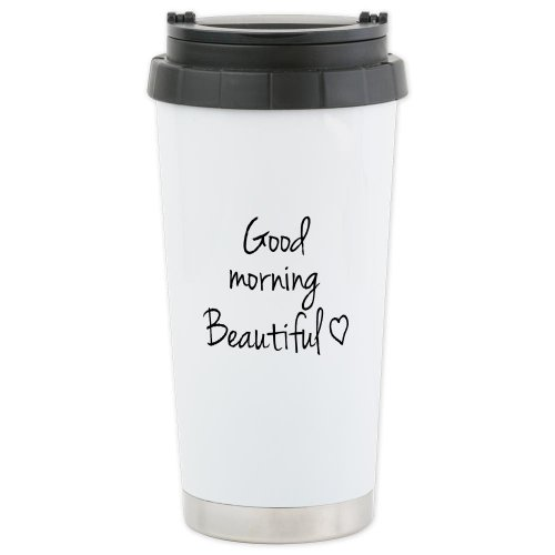 Cafepress Good Morning Beautiful Travel Mug Ceramic Travel Mug - Standard