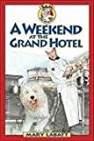 A Weekend at the Grand Hotel (Sam, Dog Detective)