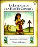 La Leyenda de La Flor El Conejo: Una Antigua Leyenda de Texas / Legend of the Bluebonnet (Spanish Edition)