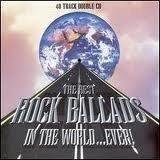 The Best Rock Ballads in the World... Ever!by Various