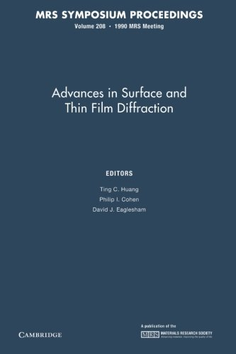 Advances In Surface And Thin Film Diffraction: Volume 208 (Mrs Proceedings)