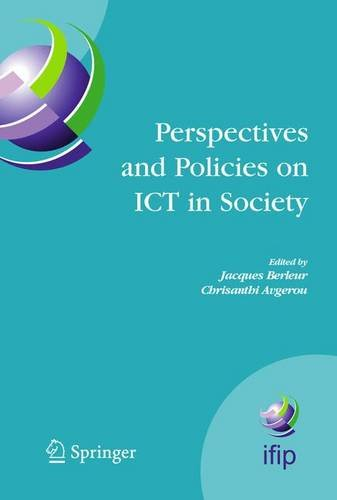 Perspectives and Policies on ICT in Society: An IFIP TC9 (Computers and Society) Handbook (IFIP Advances in Information