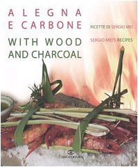 a-legna-e-carbone-ricette-di-sergio-mei-with-wood-and-charcoal-sergio-meis-recipes