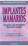 Implantes Mamarios/What Women Want to Know About Breast Implants: Lo Que Las Mujeres Desean Saber (Spanish Edition) (9683814123) by Berger, Karen