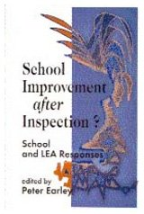School Improvement after Inspection?: School and LEA Responses (Published in association with the British Educational Leadership and Management Society)