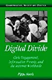 Pippa Norris Digital Divide: Civic Engagement, Information Poverty, and the Internet Worldwide (Communication, Society and Politics)