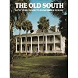 img - for The Old South: A Picture Book To Remember Her By book / textbook / text book