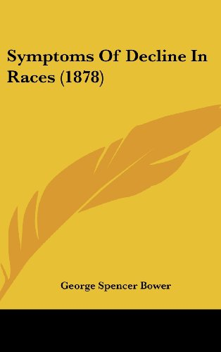 Symptoms of Decline in Races (1878)